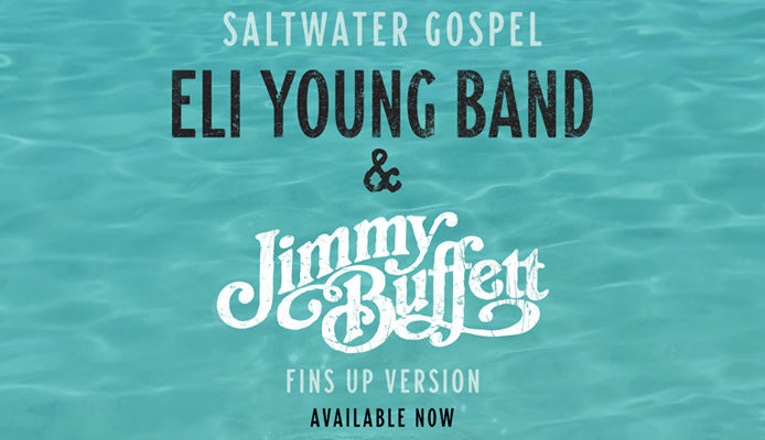 Saltwater Gospel (Fins Up Version) by Eli Young Band and Jimmy Buffett