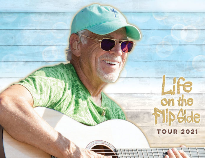 Jimmy Buffett 2021 Life On The Flip Side Tour